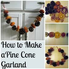 pinecone garland how to make a pine cone garland tea and a sewing machine
