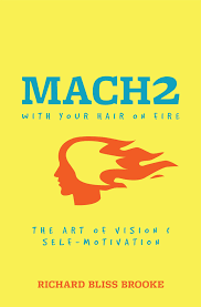 mach2 the art of vision and self motivation richard bliss brooke
