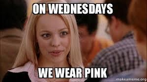 Meme Pink - on wednesdays we wear pink make a meme
