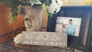 we still do sign gray rustic sign wedding sign rustic home