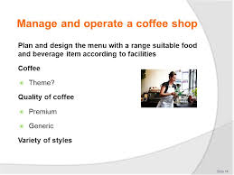 Shop Plans And Designs Manage And Operate A Coffee Shop Ppt Video Online Download