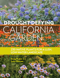 Landscape Design Books by The Drought Defying California Garden 230 Native Plants For A