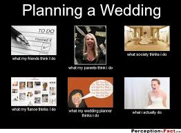 Planning A Wedding Meme - planning a wedding meme 28 images l merlt certified wedding
