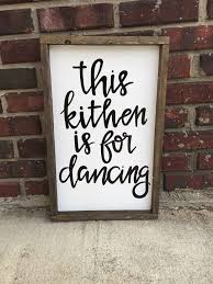 Home Decor Wooden Signs Best 25 Kitchen Decor Signs Ideas On Pinterest Kitchen Signs
