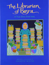 the librarian of basra a true story from iraq jeanette winter