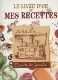 mes recettes de cuisine le livre d or de mes recettes collection la cuisine bonheur