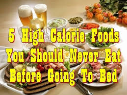 Should I Eat Before Bed 5 High Calorie Foods You Should Never Eat Before Going To Bed