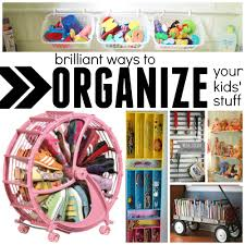 Organzie by Brilliant Ways To Organize Your Kids U0027 Stuff I Can Teach My Child