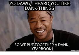 Sup Dawg Meme - 25 best memes about dank mmes dank mmes memes