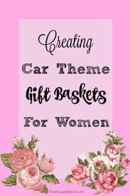 creating car themed gift baskets for women the mom shopping network