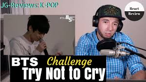 Challenge React Bts Try Not To Cry Challenge React Review Jg Reviews K Pop