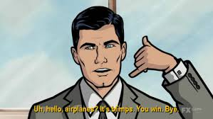 Uh Meme - uh hello planes it s blimps you win bye archer from
