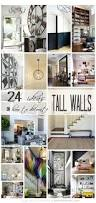 New Ideas For Decorating Home Best 25 Decorating High Walls Ideas On Pinterest High Walls