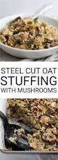 vegetarian thanksgiving stuffing recipes steel cut oat stuffing with mushrooms and fried sage fooduzzi