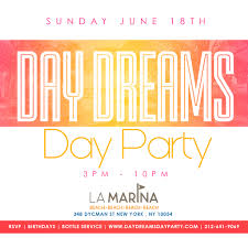 New York Ny Events U0026 Things To Do Eventbrite Day Dreams Day Party At La Marina Nyc Tickets Sun Jun 18 2017