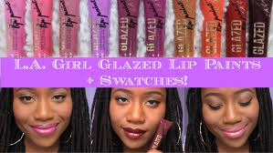 top 10 l a glazed lip paint swatches for woc