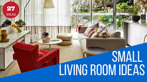 27 small living room ideas to make the most of your space youtube