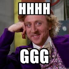Ggg Meme Generator - hhhh ggg willy wonka meme generator