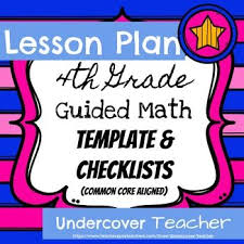 4th grade guided math lesson plan template u0026 checklists editable