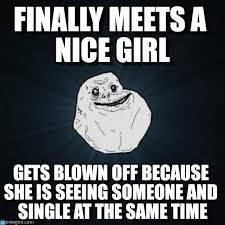 Forever Alone Girl Meme - finally meets a nice girl forever alone meme on memegen