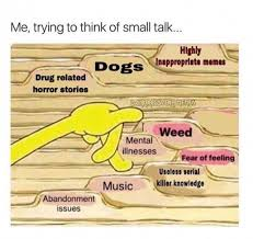 Meme Stories - dopl3r com memes me trying to think of small talk highly