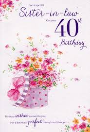 for a special sister in law on your 40th birthday card cards crazy