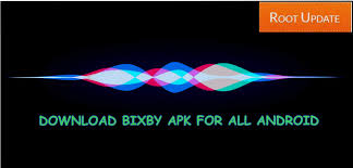 android root apk bixby apk for all android devices root update