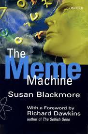 The Meme Machine Susan Blackmore - the meme machine memetics know your meme