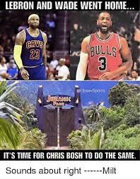 Chris Bosh Meme - lebron and wade went home gans bulls it s time for chris bosh to do