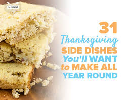 31 thanksgiving side dishes you ll want to make all year