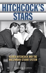 Studio System Book Review Hitchcock U0027s Stars Alfred Hitchcock And The Hollywood