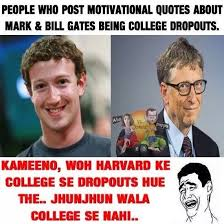 Bill Gates Meme - will a dropout like mark zuckerburg and bill gates succeed if they