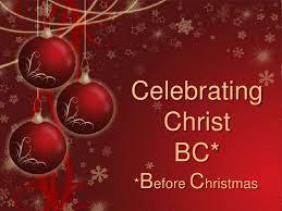 091220 celebrating christ bc before christmas
