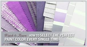how to select the perfect paint colors every time paint