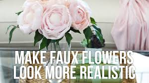 faux flowers tip tuesday how to make faux flowers look more realistic