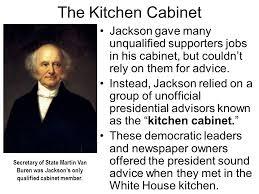 Jackson Kitchen Cabinet President Kitchen Cabinet The Seventh Us President Andrew Jackson