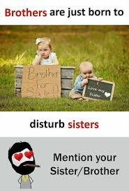 Brother Sister Memes - dopl3r com memes brothers are just born to rother for love