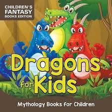 dragons for children booktopia dragons for kids mythology books for children