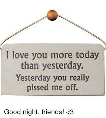 I Love You More Meme - 25 best memes about i love you more today than yesterday i