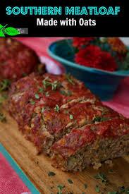 best 25 southern meatloaf recipe ideas on pinterest meatloaf