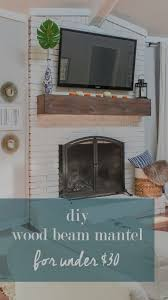 wood beam mantel diy for under 30 fireplace makeover