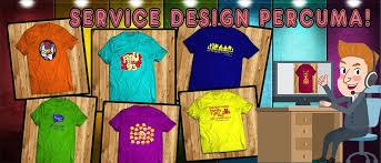 design t shirt paling cantik cetak tshirt murah tempah sini kedai print baju kilang
