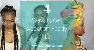 hair styles for vacation 5 perfect vacation styles for natural hair tobnatural