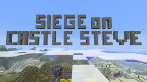 siege on castle steve siege on castle steve minecraft