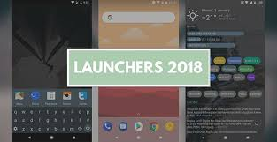 top launchers for android top 7 best new launchers for android 2018 that you must try