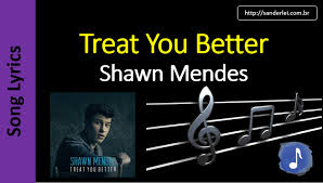 testo come musica shawn mendes treat you better song lyrics letras musica