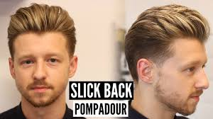 Pompadour Hairstyles For Men by Slick Back Pompadour Hairstyle U0026 Haircut Tutorial Mens Hair 2017