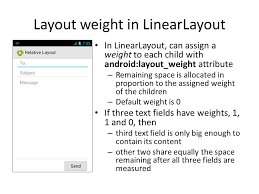 android layout weight attribute android layouts david meredith ppt download