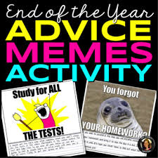 Advice Memes - end of the year memes advice to future classes by tracee orman tpt