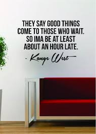 kanye west good things quote decal sticker wall vinyl art music kanye west good things quote decal sticker wall vinyl art music lyrics home decor yeezy yeezus